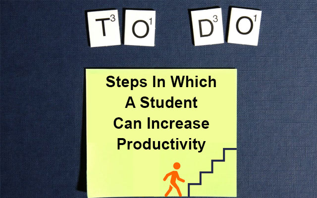 Steps In Which A Student Can Increase Productivity