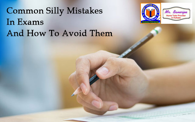 Common Silly Mistakes In Exams And How To Avoid Them