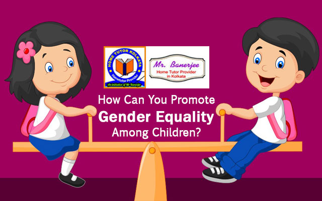 How Can You Promote Gender Equality Among Children?