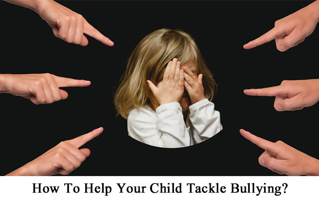 How To Help Your Child Tackle Bullying?