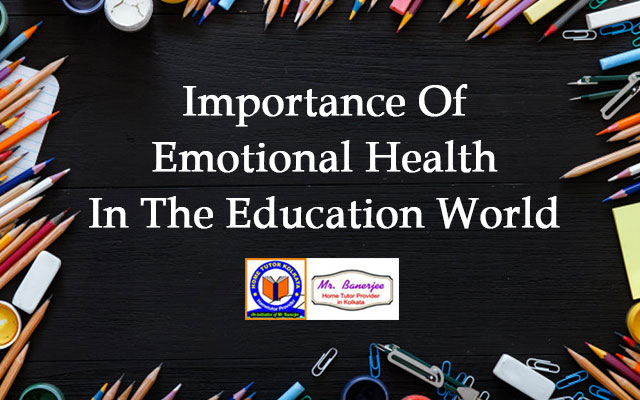 Importance Of Emotional Health In The Education World