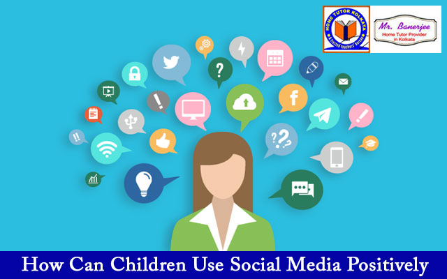 How Can Children Use Social Media Positively