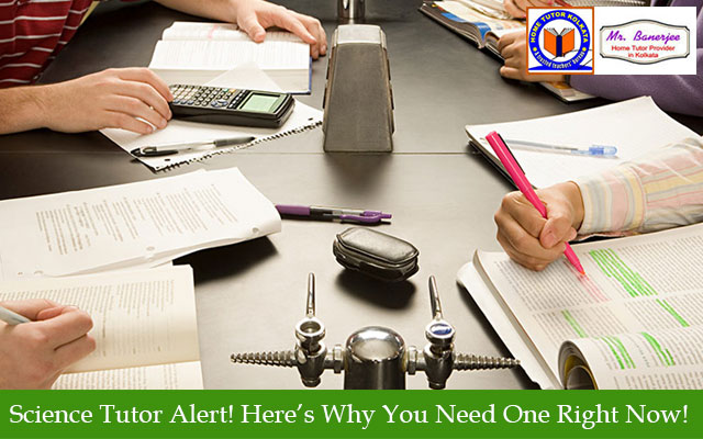Science Tutor Alert! Here's Why You Need One Right Now!