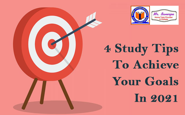 4 Study Tips To Achieve Your Goals In 2021