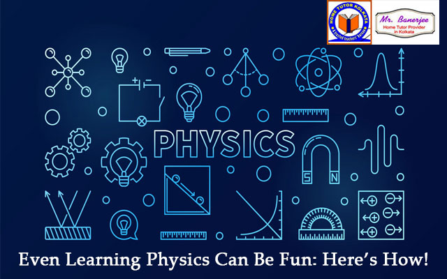 Even Learning Physics Can Be Fun: Here's How!