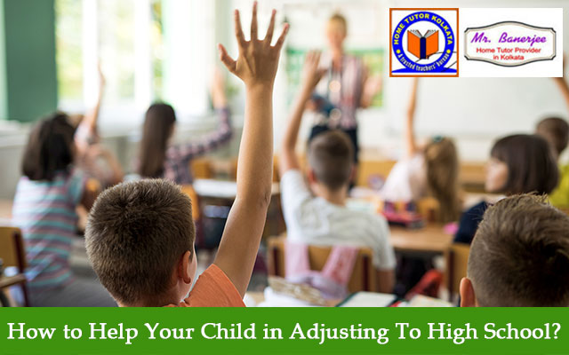 How to Help Your Child in Adjusting To High School?